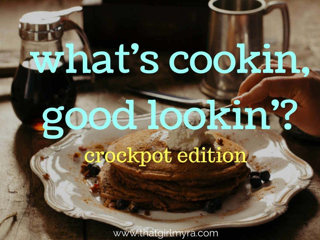 What's Cookin': Crockpot Edition | That Girl Myra