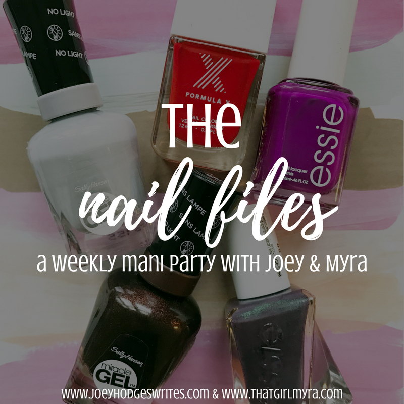 The Nail Files | Joey Hodges Writes & That Girl Myra