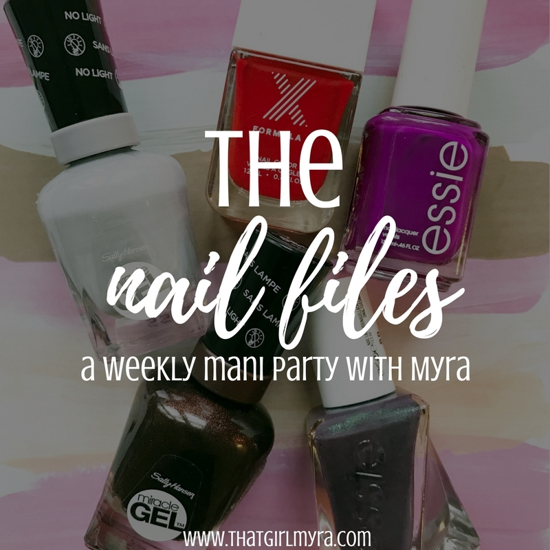 The Nail Files | That Girl Myra