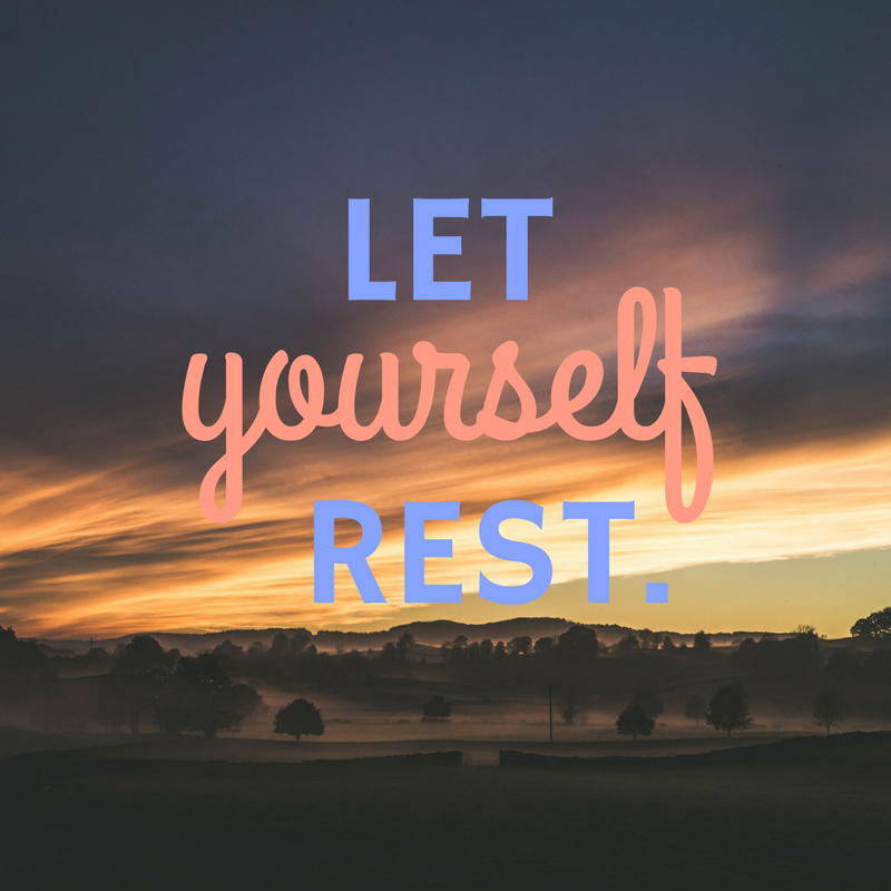 Let Yourself Rest | That Girl Myra
